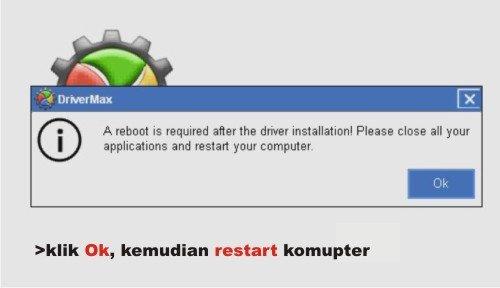 Selesai restore driver, klik Ok kemudian restart komputer