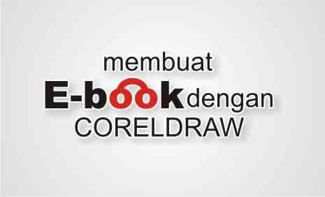 Cara membuat ebook dengan Coreldraw X3