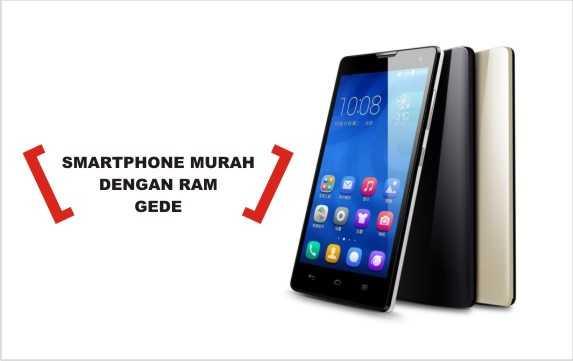 Daftar smartphone harga murah dengan memori RAM yang besar